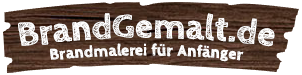 ▷ Brandmalerei | Anleitung, Vorlagen und Tipps | brandgemalt.de